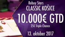 LIVE REPORT: Rebuy Stars Košice: CLASSIC – 25 € TRIPLE CHANCE – 2 re-entry – 10.000 € GTD